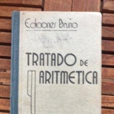 Libros antiguos: TRATADO DE ARITMÉTICA 2º GRADO. ED BRUÑO 1942. Lote 186403028