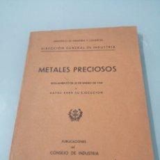 Libros antiguos: METALES PRECIOSOS. REGLAMENTO 29 DE ENERO DE 1934. Y DATOS PARA SU EJECUCIÓN.. Lote 187173136