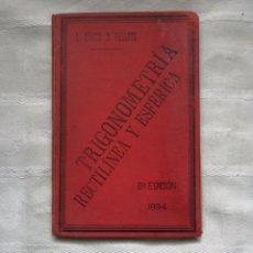 Libros antiguos: TRIGONOMETRÍA RECTILINEA Y ESFÉRICA. J. GÓMEZ PALLETE MADRID 1894. Lote 187167223