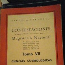 Libros antiguos: CIENCIAS COSMOLÓGICAS. CONTESTACIONES AL CUESTIONARIO OFICIAL DE LAS OPOSICIONES A INGRESO EN EL MAG. Lote 187200483