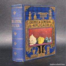 Libros antiguos: 1935 - QUIMICA GENERAL APLICADA - 381 GRAGADOS. Lote 187214122