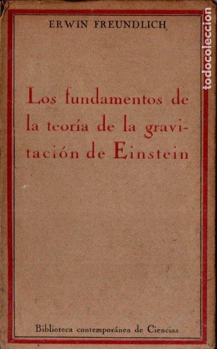 FREUNDLICH . FUNDAMENTOS DE LA TEORÍA DE LA GRAVITACIÓN DE EINSTEIN (CALPE, 1922) (Libros Antiguos, Raros y Curiosos - Ciencias, Manuales y Oficios - Física, Química y Matemáticas)