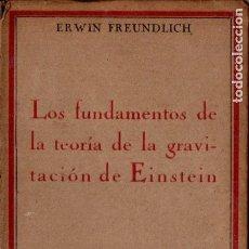 Libros antiguos: FREUNDLICH . FUNDAMENTOS DE LA TEORÍA DE LA GRAVITACIÓN DE EINSTEIN (CALPE, 1922). Lote 187309320