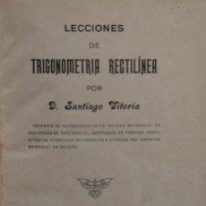 Libros antiguos: LECCIONES DE TRIGONOMETRÍA RECTILÍNEA - SANTIAGO VITORIA. Lote 187333006