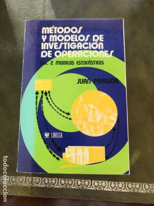 MÉTODOS Y MODELOS DE INVESTIGACIÓN DE OPERACIONES VOL 2 PRAWDA (Libros Antiguos, Raros y Curiosos - Ciencias, Manuales y Oficios - Física, Química y Matemáticas)