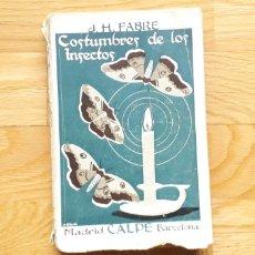 Libros antiguos: COSTUMBRES DE LOS INSECTOS, J.H.FABRE,. Lote 187527307