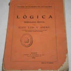 Libros antiguos: LOGICA MORFOLOGIA MENTAL, ELOY LUIS Y ANDRE, SUCESORES DE RIVADENEYRA 1925, LIBRO ANTIGUO. Lote 188603270
