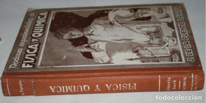 Libros antiguos: NOCIONES EXPERIMENTALES DE FISICA Y QUIMICA, DE LA PUENTE LARIOS, BOSCH 1930, ILUSTRADO, LIBRO - Foto 7 - 188702005