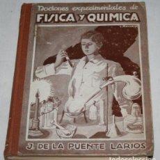 Libros antiguos: NOCIONES EXPERIMENTALES DE FISICA Y QUIMICA, DE LA PUENTE LARIOS, BOSCH 1930, ILUSTRADO, LIBRO. Lote 188702005