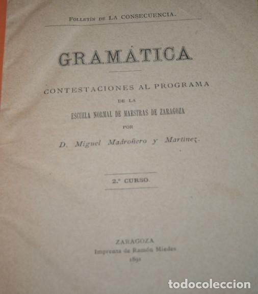Libros antiguos: GRAMATICA CONTESTACIONES AL PROGRAMA ESCUELA DE ZARAGOZA, MIGUEL MADROÑERO 1891 , LIBRO - Foto 2 - 188702131