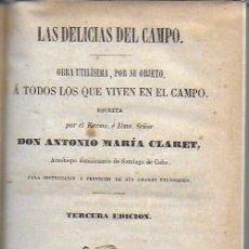 Libros antiguos: LAS DELICIAS DEL CAMPO.../ A. MARIA CLARET. BCN, 1860. 14X9 CM. 387 P. PIEL. Lote 188779580