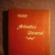 Libros antiguos: J. M. BARTRINA Y CAPELLA: - NOCIONES DE ARITMETICA UNIVERSAL - (BARCELONA, 1922). Lote 189219393