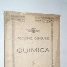 Libros antiguos: NOCIONES GENERALES DE QUIMICA. COMANDANTE PÉREZ PARDO. EJERCITO DEL AIRE. 1944.. Lote 189621973