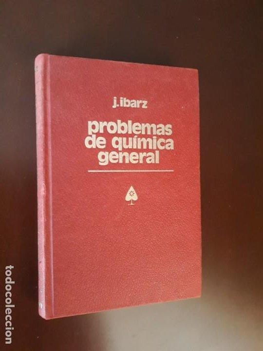 PROBLEMAS DE QUÍMICA GENERAL 1976, IBARZ (Libros Antiguos, Raros y Curiosos - Ciencias, Manuales y Oficios - Física, Química y Matemáticas)