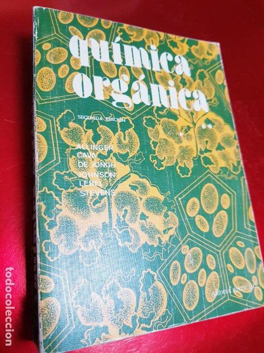 Libros antiguos: LOTE 2 LIBROS-QUÍMICA ORGÁNICA I+II-2ªEDICIÓN-ED.REVERTÉ S.A.-ALLINGER/CAVA/JOHNSON - Foto 2 - 190561527