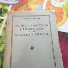 Libros antiguos: QUIMICA ANALÍTICA Y FISIOLÓGICA DE LOS ACEITES Y GRASAS. DANIEL MANGRANÉ. BARCELONA, 1929. CALPE.. Lote 190594762