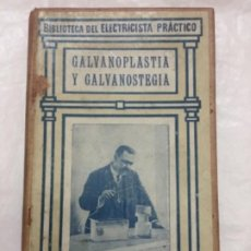 Libros antiguos: GALVANOPLASTIA Y GALVANOSTEGIA - EUGENIO FERRER DALMAU - SEGUNDA EDICION - CALPE -152P.- BUEN ESTADO. Lote 190699305