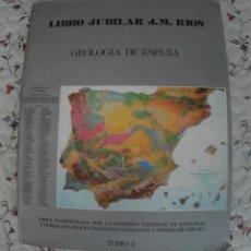 Libros antiguos: GEOLOGIA DE ESPAÑA, DE J.M. RIOS, TOMO 1. Lote 190845940