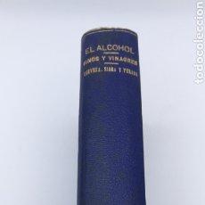 Libros antiguos: QUÍMICA TRES OBRAS MISMO VOLUMEN EL ALCOHOL - CERVEZA SIDRA - VINOS VINAGRES 1899 A 1902. Lote 190865598