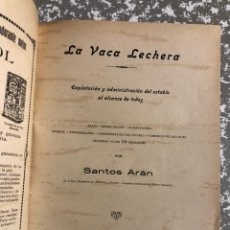 Libros antiguos: LA VACA LECHERA , SANTOS ARÁN. SEVILLA 1914. Lote 190876186