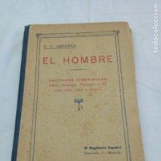 Libros antiguos: LIBRO EL HOMBRE - LECTURAS CIENTÍFICAS - VICTORIANO F. ASCARZA 1929 EDITORIAL MAGISTERIO ESPAÑOL. Lote 190900988