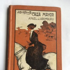Libros antiguos: CAZA MAYOR - PORTADA DIBUJO UTRILLO -ANGEL ARAMBURU - BIBLIOTECA SPORTS AÑOS 20. Lote 191061406