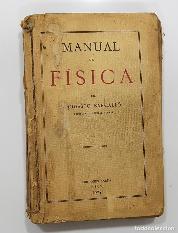 MODESTO BARGALLÓ - MANUAL DE FÍSICA (REUS, 1925) (PROFESOR ESCUELA NORMAL GUADALAJARA) (Libros Antiguos, Raros y Curiosos - Ciencias, Manuales y Oficios - Física, Química y Matemáticas)