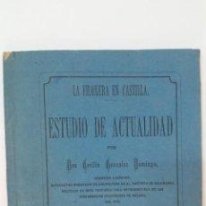 Libros antiguos: 1880 - GONZÁLEZ DOMINGO - LA FILOXERA EN CASTILLA. Lote 191460296