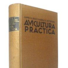 Libros antiguos: 1934 - AVICULTURA PRÁCTICA - ANTIGUO MANUEL ILUSTRADO - CRIANZA DE AVES, RAZAS - 320 GRABADOS. Lote 191471877