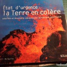 Libros antiguos: LA TIERRA ENOJADA : VULCANOLOGIA Y SISMOLOGIA.. Lote 191587000