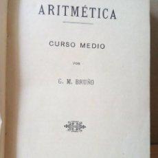 Libros antiguos: ARITMETICA-CURSO MEDIO DE G.M.BRUÑO 1908. Lote 191592028