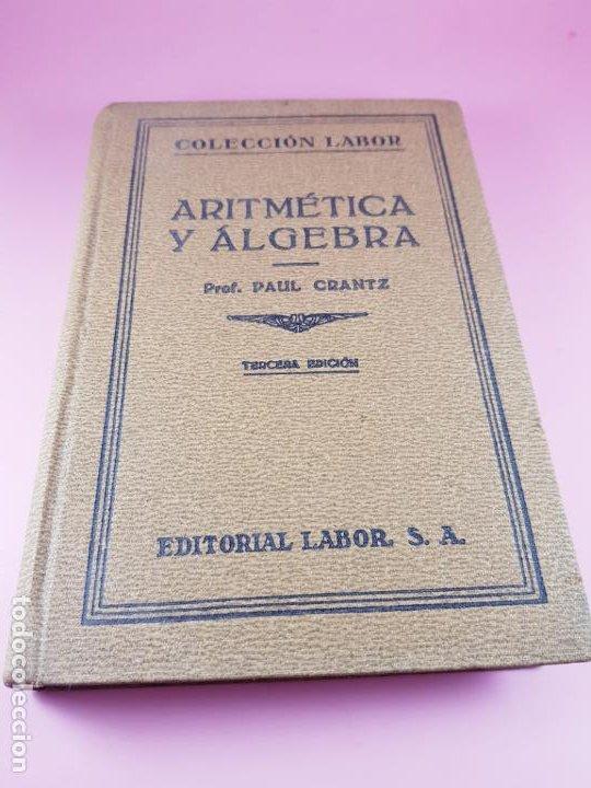 Libros antiguos: LIBRO-ARITMÉTICA Y ALGEBRA-PROF.PAUL CRANTZ-TERCERA EDICIÓN-1932-EXCELENTE-VER FOTOS - Foto 2 - 191598652