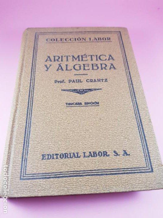 Libros antiguos: LIBRO-ARITMÉTICA Y ALGEBRA-PROF.PAUL CRANTZ-TERCERA EDICIÓN-1932-EXCELENTE-VER FOTOS - Foto 3 - 191598652