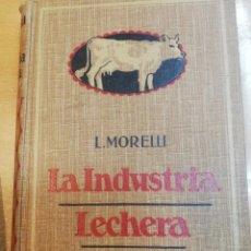 Libros antiguos: L. MORELLI. LA INDUSTRIA LECHERA. 1919. Lote 191710246