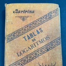Libros antiguos: TABLAS DE LOGARITMOS A CINCO DECIMALES. J.M. BATRINA. 1ª EDICION. BARCELONA, 1896. PAGS: 162. Lote 191865030