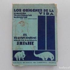 Libros antiguos: LIBRERIA GHOTICA. SAINT-ELLIER..LOS ORÍGENES DE LA VIDA./ J.H. FABRE.EL TRANSFORMISMO.1930.. Lote 191993280