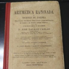 Libros antiguos: LIBRO: ARITMETICA RAZONADA Y NOCIONES DE ALGEBRA - JOSE DALMAU CARLES / 1924. Lote 192283812