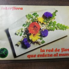 Libros antiguos: INTERFLORA. LA RED DE FLORES QUE ENLAZAN AL MUNDO. 1970.. Lote 192319491