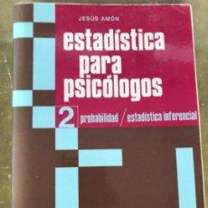 Libros antiguos: ESTADISTICA PARA PSICÓLOGOS. 2 PROBABILIDAD/ESTADÍSTICA INFERENCIAL DE JESÚS AMÓN. Lote 192703966