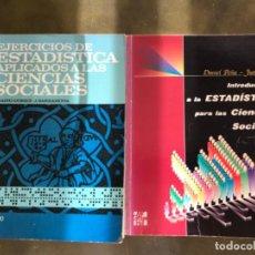 Libros antiguos: EJERCICIOS DE ESTADÍSTICA APLICADOS A LAS C SOCIALES.INTRODUCCIÓN A LA ESTADÍSTICA PARA LAS CSOCIALE. Lote 192704621