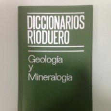 Libros antiguos: GEOLOGIA Y MINERALOGIA, DICCIONARIOS RIODUERO, TERCERA EDICIÓN 1972. Lote 193201045