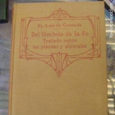 Libros antiguos: FR. LUIS DE GRANADA DEL SIMBOLO DE LA FE 1926 APOSTOLADO DE LA PRENSA. Lote 193417002