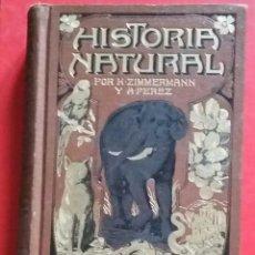 Libros antiguos: HISTORIA NATURAL. TOMOS 1-2. K. ZIMMERMANN Y J. AMBROSIO PÉREZ. GASSO HERMANOS EDITORES. Lote 193422257