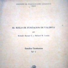 Libros antiguos: EL SUELO DE FUNDACIÓN DE VALDIVIA. ESTUDIOS GEOTÉCNICOS N° 1 - BAROZZI G., ROLANDO - LEMKE, RICHARD . Lote 193504237