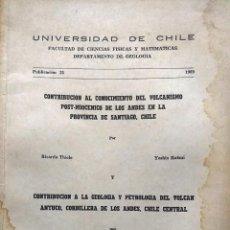 Libros antiguos: CONTRIBUCIÓN AL CONOCIMIENTO DEL VOLCANISMO POST-MIOCÉNICO DE LOS ANDES - THIELE, RICARDO - KATSUI, . Lote 193504277