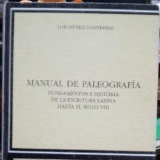 Libros antiguos: MANUAL DE PALEOGRAFÍA. FUNDAMENTO E HISTORIA DE LA ESCRITURA LATINA HASTA EL SIGLO VIII. - NÚÑEZ CON. Lote 193542795