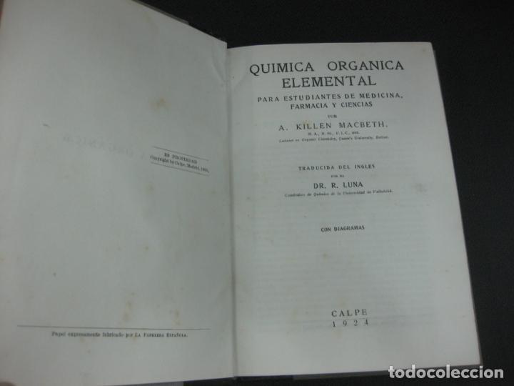 Libros antiguos: QUIMICA ORGANICA ELEMENTAL PARA ESTUDIANTES DE MEDICINA FARMACIA Y CIENCIAS. A. KILLEN. CALPE 1924 - Foto 2 - 193579602