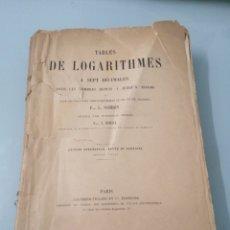 Libros antiguos: TABLE DE LOGARITHMES A SETP DÉCIMALES. POUR LES NOMBRES DEPUIS 1 JUSQU'A 108.000. P. L. SCRON. 1890.. Lote 193692111