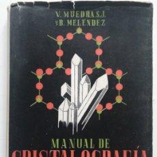 Libros antiguos: MANUAL DE CRISTALOGRAFÍA ELEMENTAL. MUEDRA Y MELÉNDEZ. LIBRERÍA MADRID 1960 PARANINFO. IN 4º RUSTICA. Lote 193819036