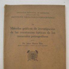 Libros antiguos: MÉTODOS GRÁFICOS DE INVESTIGACIÓN DE LAS CONSTANTES ÓPTICAS DE LOS MINERALES PETROGRÁFICOS.. Lote 194066056